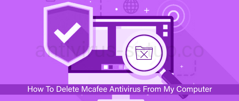 Delete Mcafee from a computer