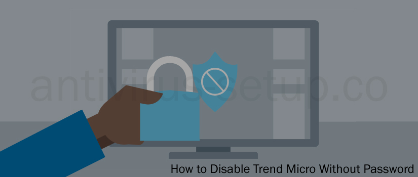 Disable Trend Micro without Password