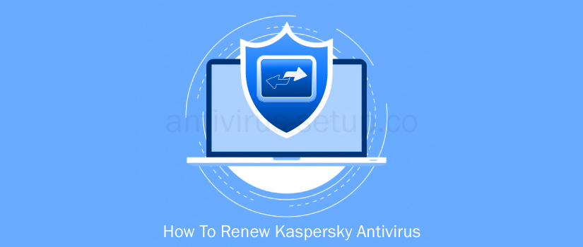 How To Renew Kaspersky Antivirus