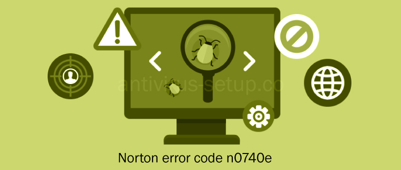 Norton Error Code N0740e